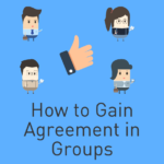 How to Gain Agreement in Groups