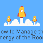 How to maintain the energy when facilitating a group